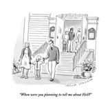 """When were you planning to tell me about Hell?"" - New Yorker Cartoon Premium Giclee Print by Trevor Spaulding"