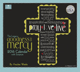 Goodness and Mercy - 2016 Calendar Calendars