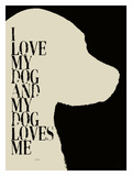I Love My Dog Giclee Print by Lisa Weedn