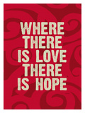 Where There Is Love Giclee Print by Lisa Weedn