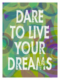 Dare To Live Your Dreams-Green Giclee Print by Lisa Weedn