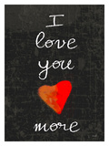 I Love You More Giclee Print by Lisa Weedn