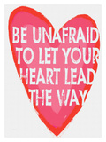 Be Unafraid Giclee Print by Lisa Weedn