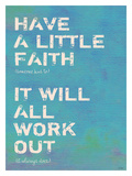 Have A Little Faith 2 Giclee Print by Lisa Weedn