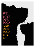 We Love Our Dogs Giclee Print by Lisa Weedn