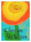 Love You Like The Sun Giclee Print by Lisa Weedn