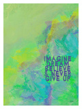 Imagine Dream And Never Give Up Giclee Print by Lisa Weedn
