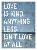 Love Is Kind Giclee Print by Lisa Weedn
