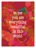 To Me You Are Everything Giclee Print by Lisa Weedn