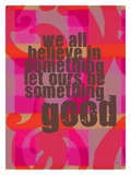 Let Ourselves Be Something Good Giclee Print by Lisa Weedn