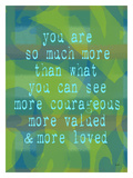 You Are So Much Giclee Print by Lisa Weedn
