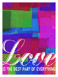 Love Is The Best Part Of Everything Giclee Print by Lisa Weedn