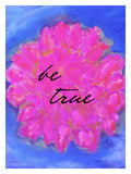 Be True Giclee Print by Lisa Weedn