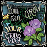 You Can Grow Your Own Way, Featuring Artwork of Ninette Parisi - 2016 Calendar Calendars