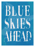 Blue Skies Ahead Giclee Print by Lisa Weedn