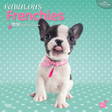 Fabulous Frenchies - 2016 Calendar Calendars