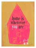 Home Is Where You Are Giclee Print by Lisa Weedn