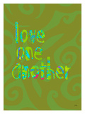 Love One Another Green Giclee Print by Lisa Weedn