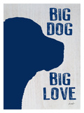 Big Dog - Big Love Giclee Print by Lisa Weedn
