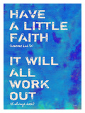 Have A Little Faith Giclee Print by Lisa Weedn
