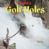 World's Toughest Golf Holes  - 2016 Mini Wall Calendar Calendars
