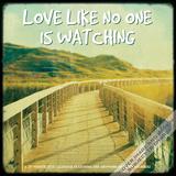 Love Like No One Is Watching - 2016 Calendar Calendars