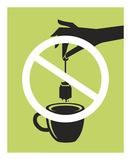 No Tea Bagging Prints by JJ Brando