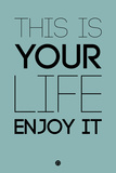 This Is Your Life Blue Plastic Sign by  NaxArt