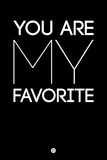 You are My Favorite Black Plastic Sign by  NaxArt