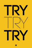 Try Try Try Yellow Plastic Sign by  NaxArt