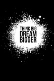 Dream Bigger Black Plastic Sign by  NaxArt