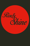 Rise and Shine 3 Plastic Sign by  NaxArt