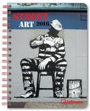 Street Art - 2016 Engagement Calendar Calendars