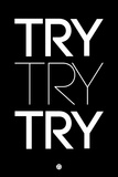 Try Try Try Black Plastic Sign by  NaxArt