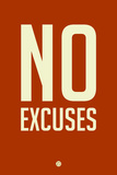 No Excuses 2 Plastic Sign by  NaxArt