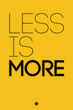 Less Is More Yellow Plastic Sign by  NaxArt