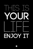 This Is Your Life Black Plastic Sign by  NaxArt