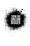 Dream Bigger White Plastic Sign by  NaxArt