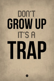 Don't Grow Up it's a Trap 2 Plastic Sign by  NaxArt