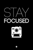 Stay Focused 1 Plastic Sign by  NaxArt