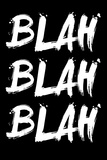 Blah Blah Blah Black Plastic Sign by  NaxArt