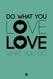 Do What You Love What You Do 3 Plastic Sign by  NaxArt