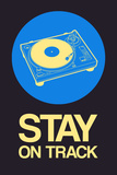 Stay on Track Record Player 2 Plastic Sign by  NaxArt