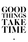 Good Things Take Time 2 Plastic Sign by  NaxArt