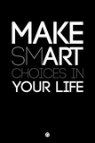 Make Smart Choices in Your Life 1 Plastic Sign by  NaxArt