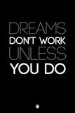 Dreams Don't Work Unless You Do 2 Plastskilt av  NaxArt