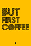 But First Coffee 3 Plastic Sign by  NaxArt