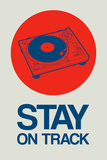 Stay on Track Record Player 1 Plastic Sign by  NaxArt