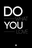 Do What You Love 1 Plastic Sign by  NaxArt