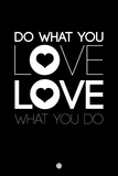 Do What You Love What You Do 1 Plastic Sign by  NaxArt